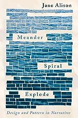 Meander, Spiral, Explode: Design and Pattern in Narrative Paperback