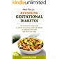 Meal Plan For Reversing Gestational Diabetes: An introductory eating guide to prevent and reverse gestational diabetes to safeguard your health and that of your baby