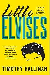 Little Elvises (A Junior Bender Mystery) Paperback