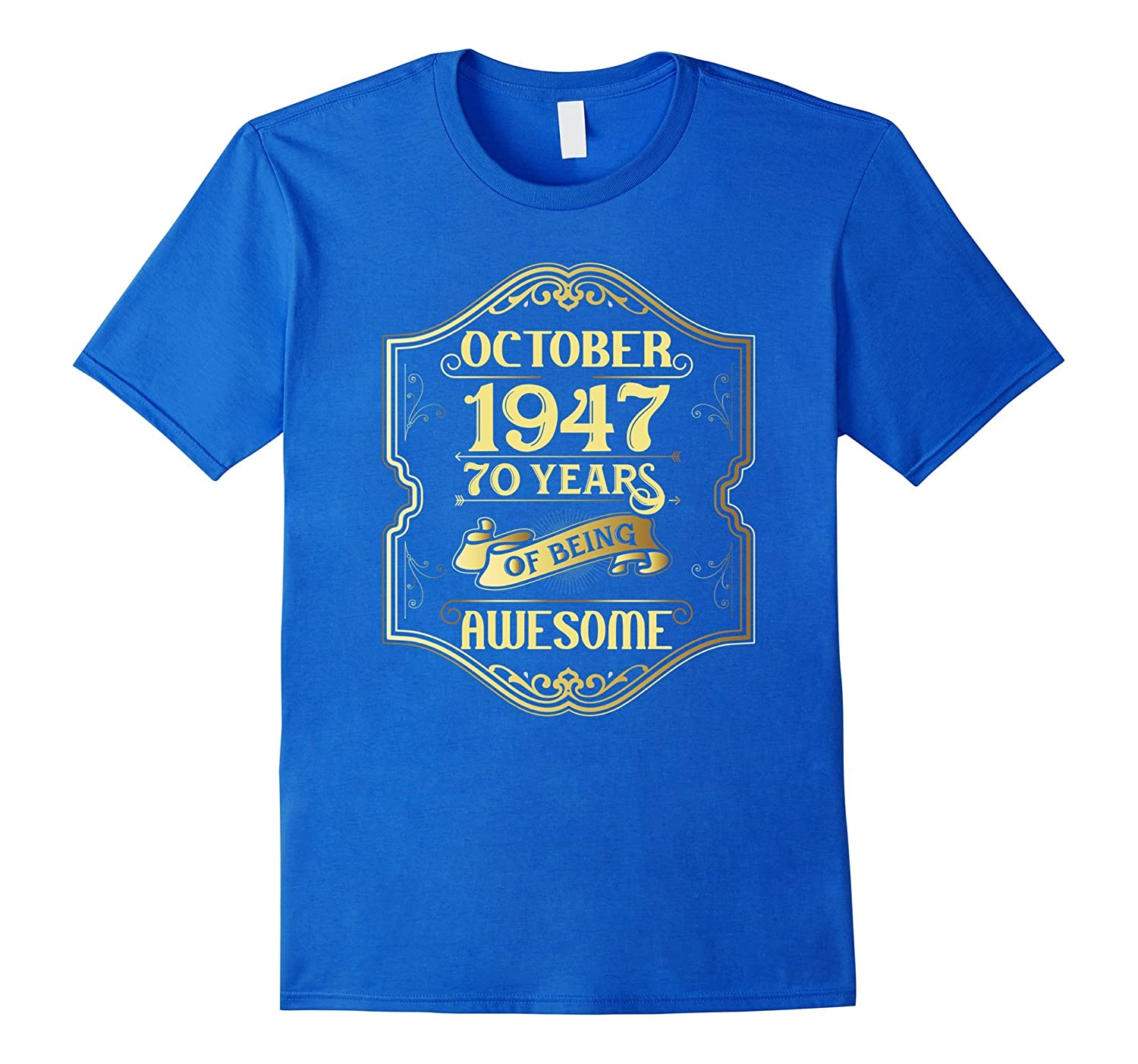 70th Birthday Gifts October 1947 70 Years Old Bday T-shirt-TJ