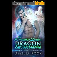 La Partenaire idéale du Dragon Extraterrestre: Une Romance Paranormale