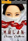 MULAN: Book 1 of the WARRIOR PRINCESSES SERIES- A Gender Bender Romance