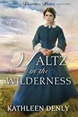 Waltz in the Wilderness (Chaparral Hearts Book 1) Kindle Edition