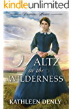Waltz in the Wilderness (Chaparral Hearts Book 1)
