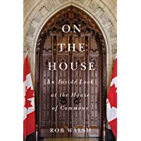 On the House: An Inside Look at the House of Commons