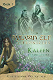 Sylvan Elf Chronicles: Kaleen the Discovery: Book One