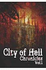 City Of Hell Chronicles: Volume 1 Paperback