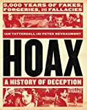 Hoax: A History of Deception: 5,000 Years of Fakes, Forgeries, and Fallacies