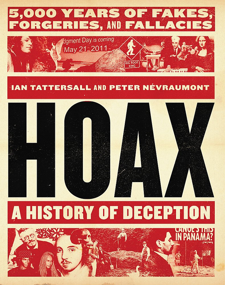 Hoax: A History of Deception: 5,000 Years of Fakes, Forgeries, and Fallacies pdf