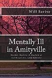 Mentally Ill in Amityville: Murder, Mystery, & Mayhem at 112 Ocean Ave. (2nd Edition)