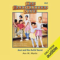 Jessi and the Awful Secret: The Baby-Sitters Club, Book 61