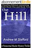 The Hill: A Paranormal Murder Mystery Thriller. (Omnibus Edition containing both Book One and Book Two). (English Edition)