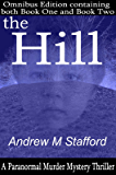 The Hill: A Paranormal Murder Mystery Thriller. (Omnibus Edition containing both Book One and Book Two).