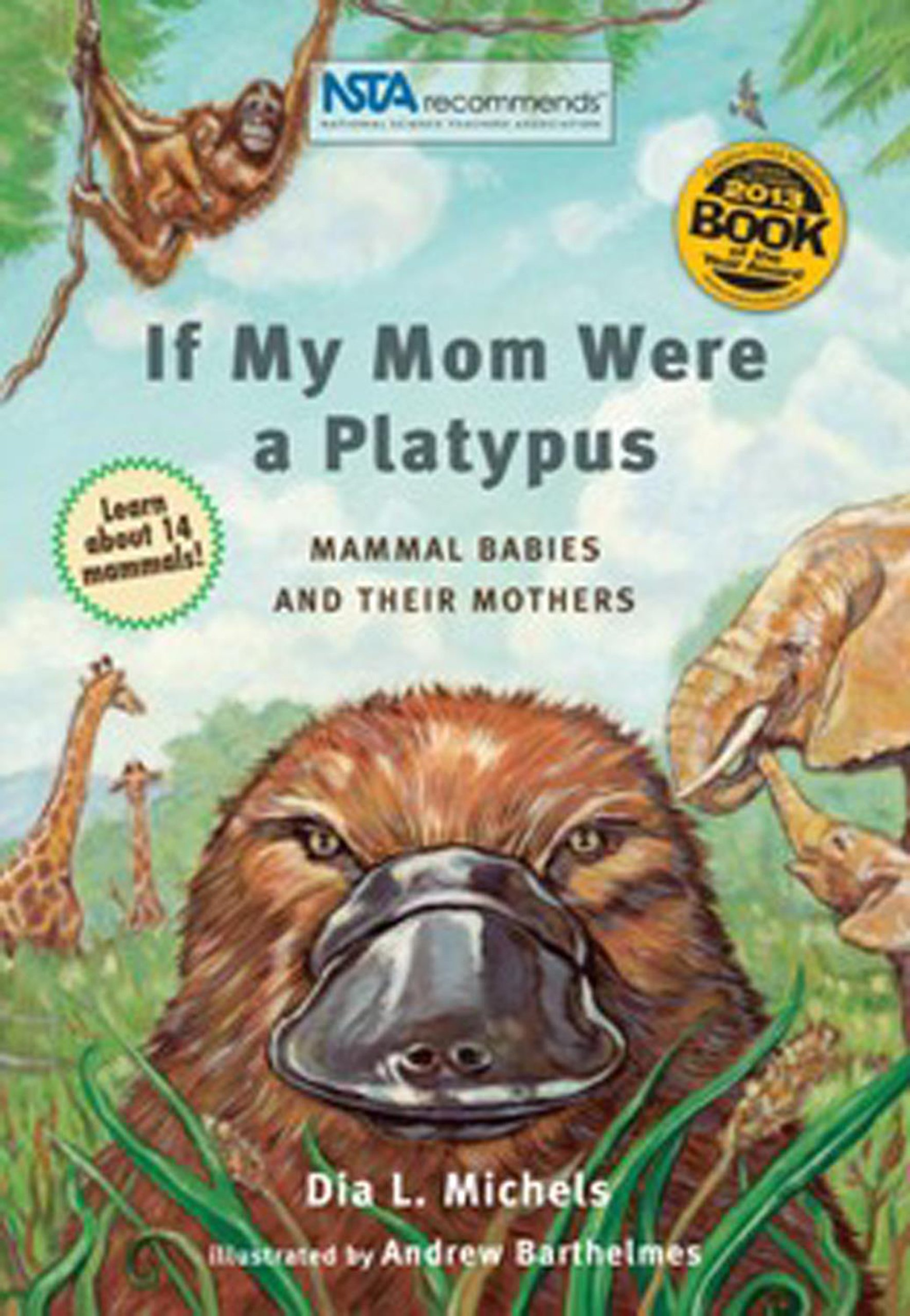 If My Mom Were A Platypus: Mammal Babies and Their Mothers