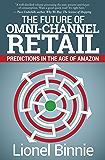 The Future of Omni-Channel Retail: Predictions in the Age of Amazon