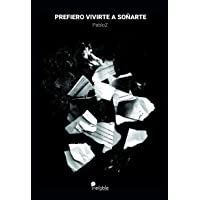 Prefiero vivirte a soñarte (Inefable Ediciones)