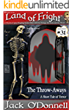 The Throw-Aways: A Short Tale of Terror (Land of Fright Book 31)
