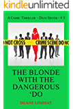 The Blonde with the Dangerous 'Do: A Dani Silver Thriller