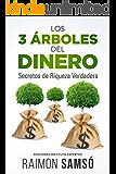 Los 3 Árboles del Dinero: Secretos de Riqueza Verdadera (Emprender y Libertad Financiera)