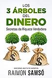 Los 3 Árboles del Dinero: Secretos de Riqueza Verdadera (Spanish Edition)