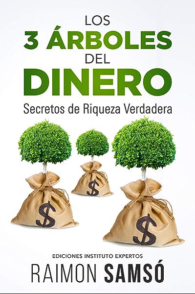 Los 3 Árboles del Dinero: Secretos de Riqueza Verdadera eBook: Samsó, Raimon: Amazon.es: Tienda Kindle