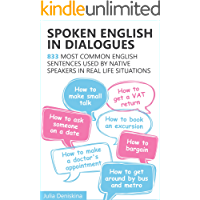 Spoken English in Dialogues: 833 common English sentences used by native speakers in everyday life situations (English Edition)