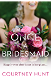 Once a Bridesmaid (Always a Bridesmaid Book 2)