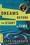 Dreams Before the Start of Time (English Edition)