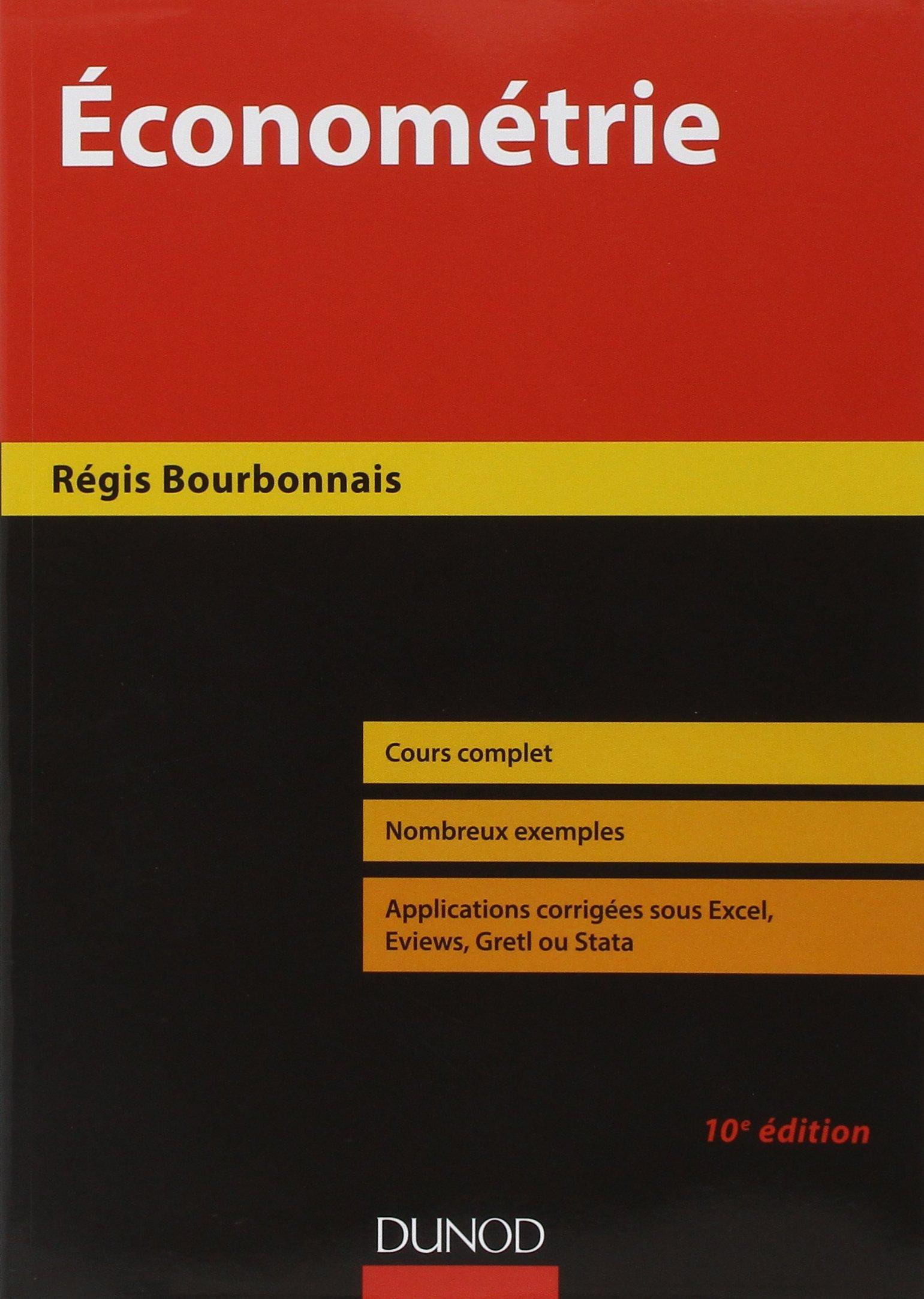 Économétrie - 10e éd. - Cours et exercices corrigés Broché – 10 janvier 2018 Régis Bourbonnais Dunod 2100773453 Entreprise