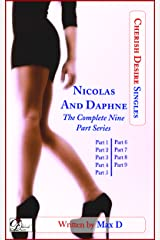 Nicolas And Daphne (The Complete Nine Part Series) (Cherish Desire Singles) Kindle Edition