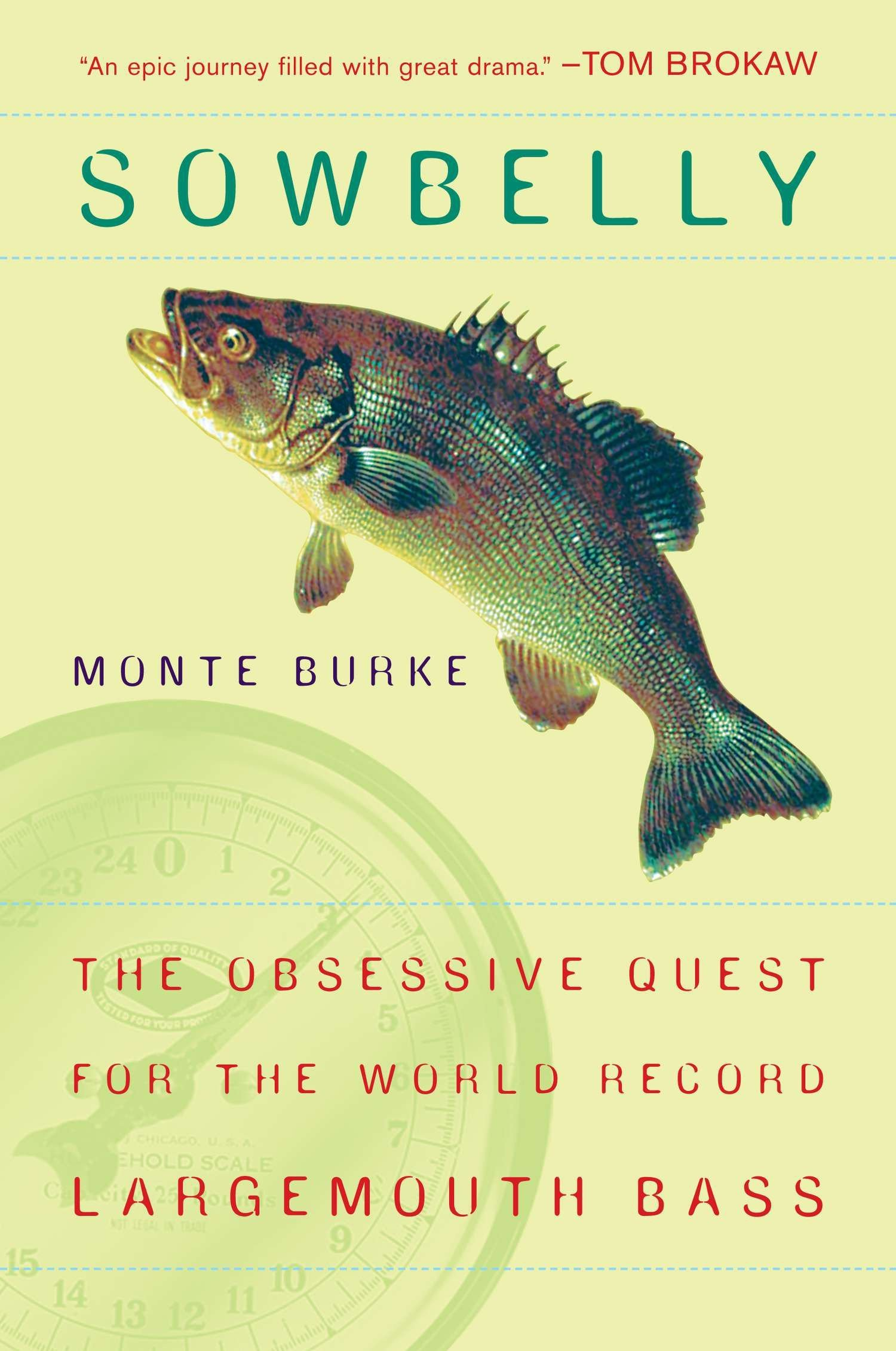 Sowbelly the obsessive quest for the world record largemouth bass sowbelly the obsessive quest for the world record largemouth bass monte burke 9780452287150 amazon books fandeluxe Choice Image