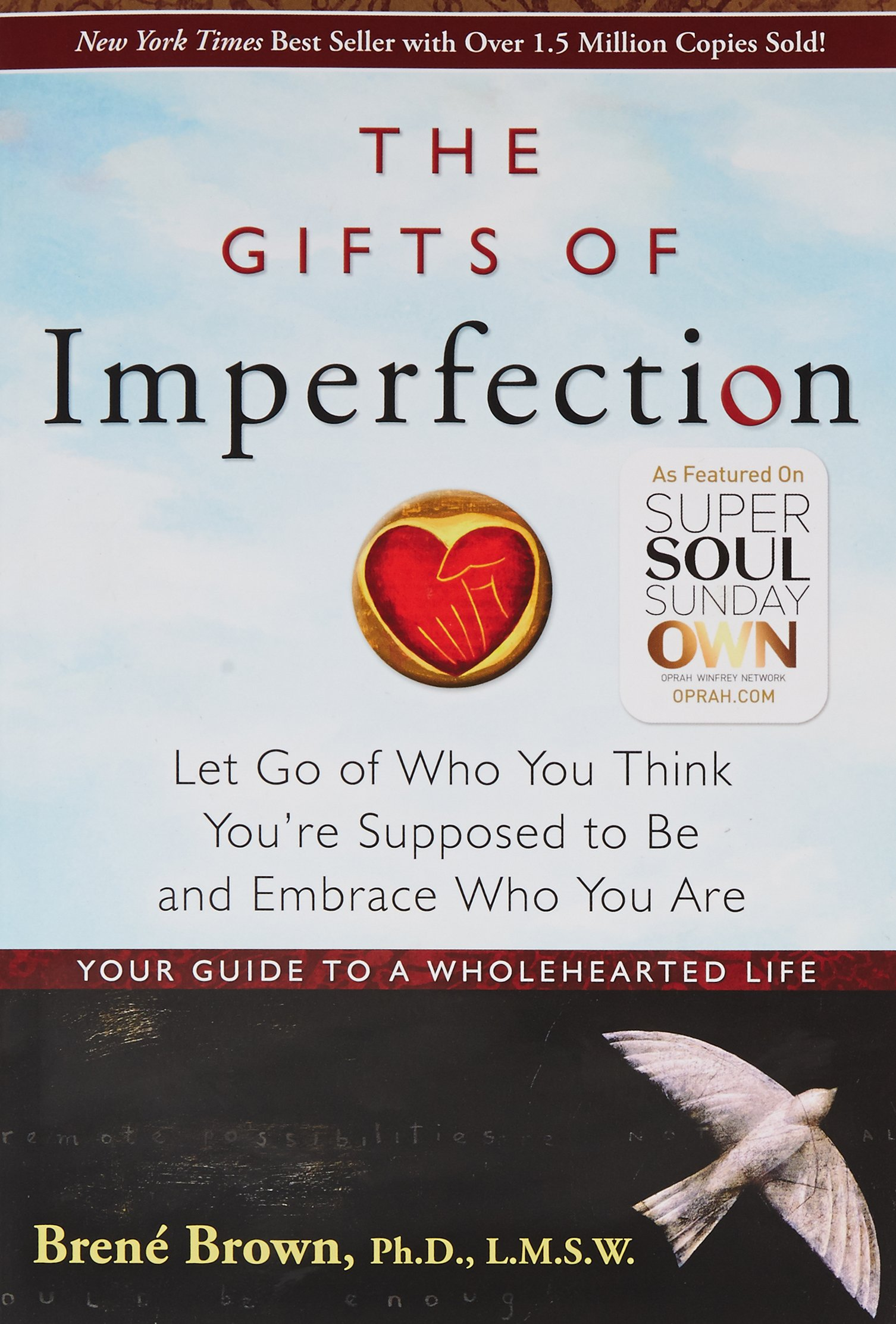 The gifts of imperfection let go of who you think you re supposed to be and embrace who you are 30 nov 2010 by bren brown