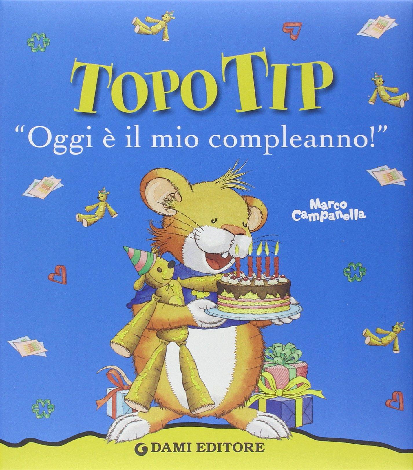 Topo Tip Oggi E Il Mio Compleanno 9788809615922 Amazon Com Books