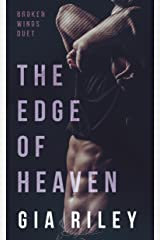The Edge of Heaven (Broken Wings Duet Book 2) Kindle Edition