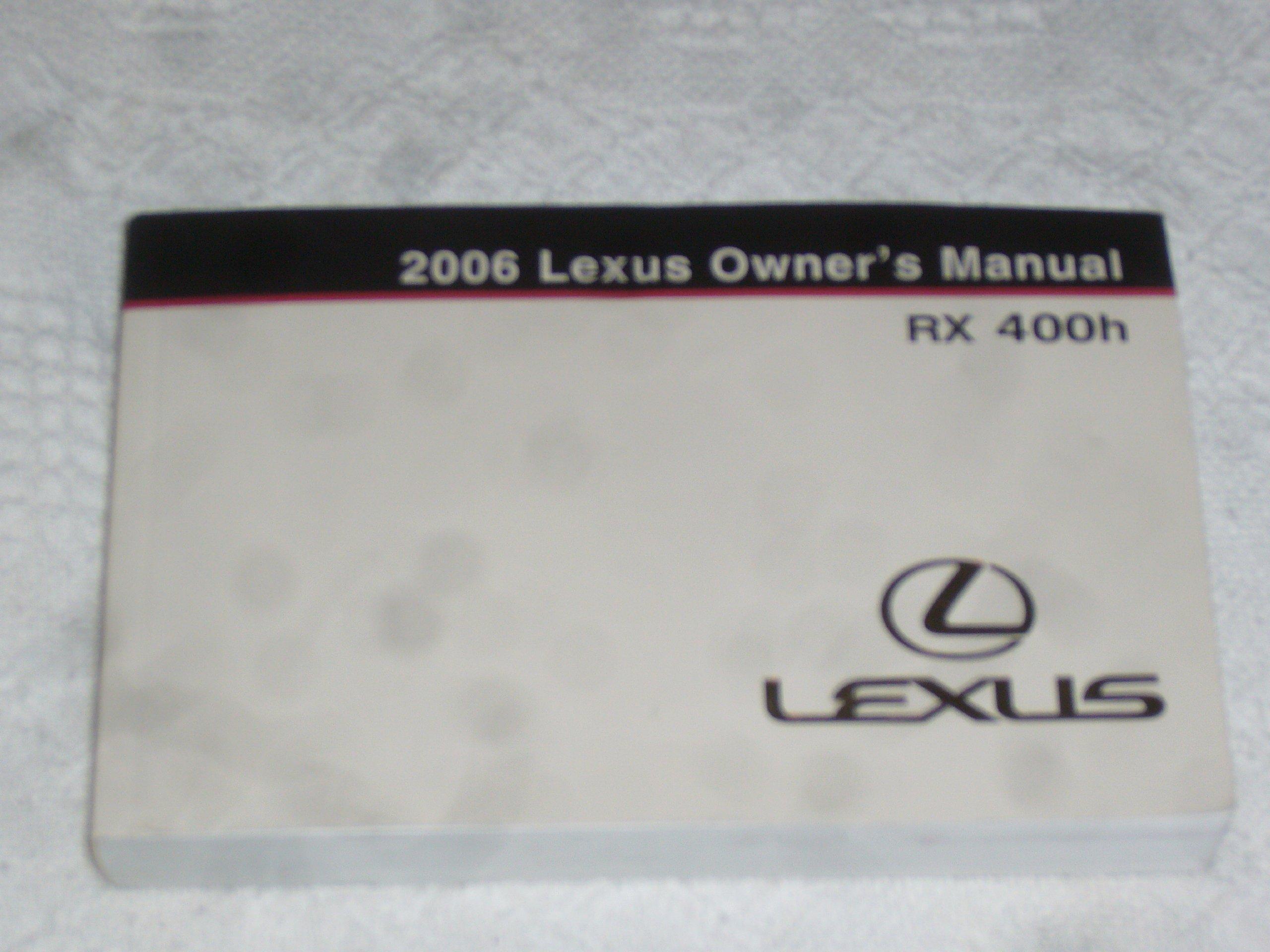 2006 lexus owner s manual rx 400h lexus amazon com books rh amazon com lexus rx400h repair service manual lexus rx400h owners manual pdf
