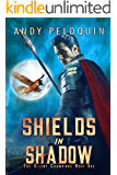 Shields in Shadow: An Epic Military Fantasy Novel (The Silent Champions Book 1)