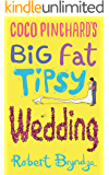 Coco Pinchard's Big Fat Tipsy Wedding (Coco Pinchard Series Book 2) (English Edition)
