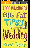 Coco Pinchard's Big Fat Tipsy Wedding (Coco Pinchard Series Book 2) (English Edition)