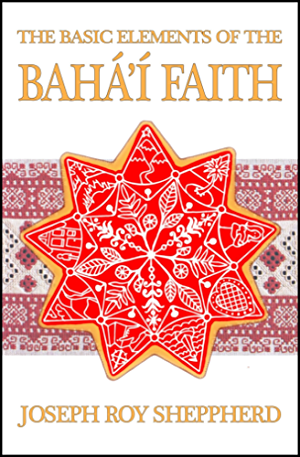 THE BASIC ELEMENTS OF THE BAH��� FAITH: AN ILLUSTRATED AND VERY READABLE INTRODUCTORY BOOK