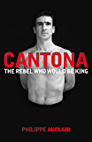 Cantona: The Rebel Who Would Be King
