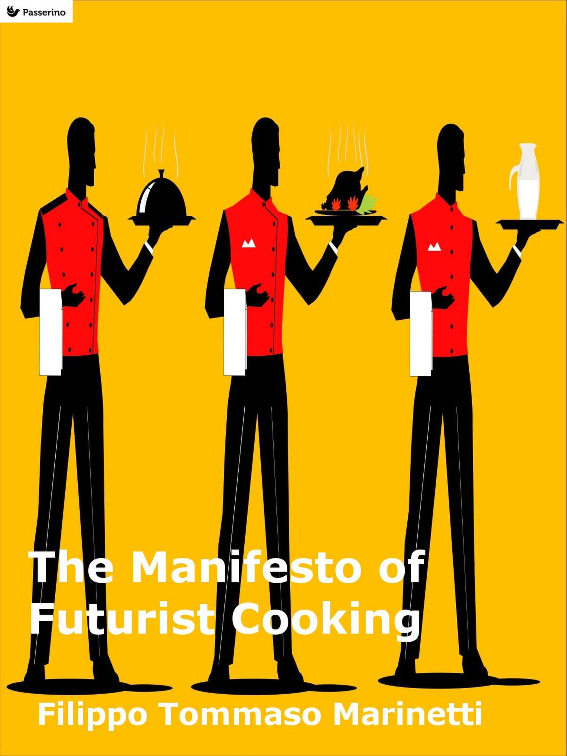 The Manifesto Of Futurist Cooking  English Edition