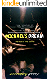 Michael's Dream - The Man in the Mirror