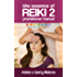 The Essence of Reiki 2 - Usui Reiki Level 2 Advanced Practitioner Manual: The Complete Guide to the Second Degree Usui Method of Natural Healing.