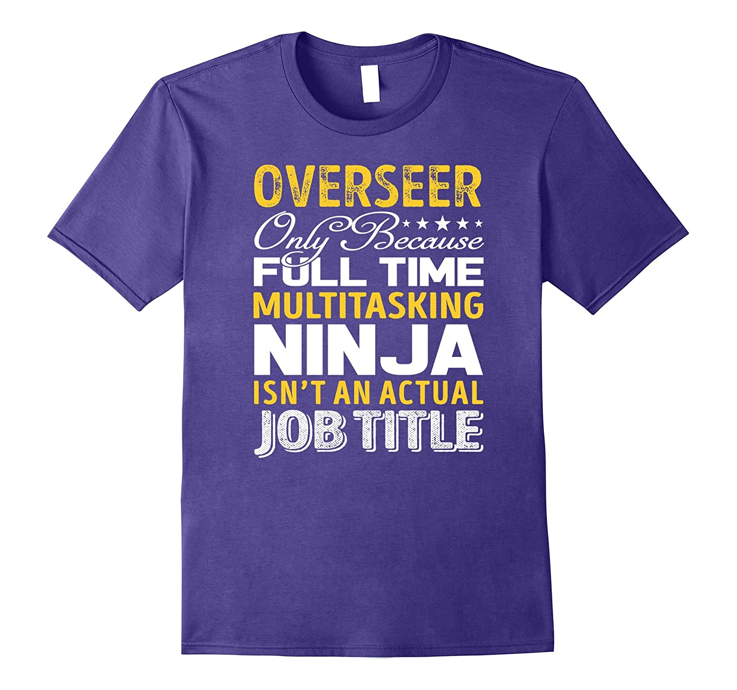 Overseer Is Not An Actual Job Title TShirt-TJ