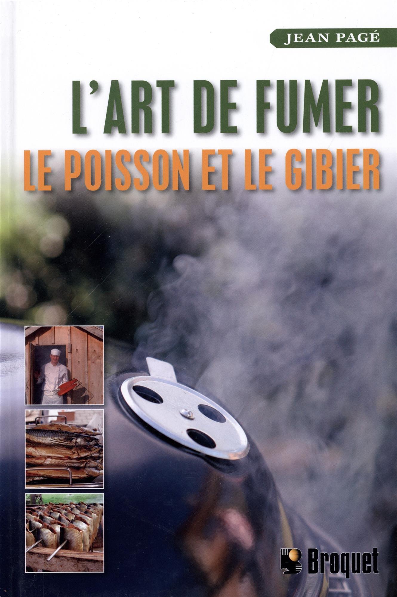 Read Online L'art de fumer le poisson et le gibier (French Edition) PDF