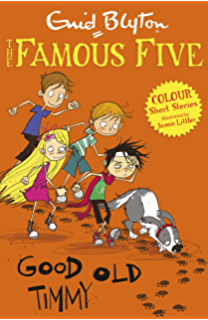 famous five colour short stories good old timmy famous five short stories book