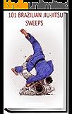 Brazilian Jiu Jitsu: 101 Sweeps