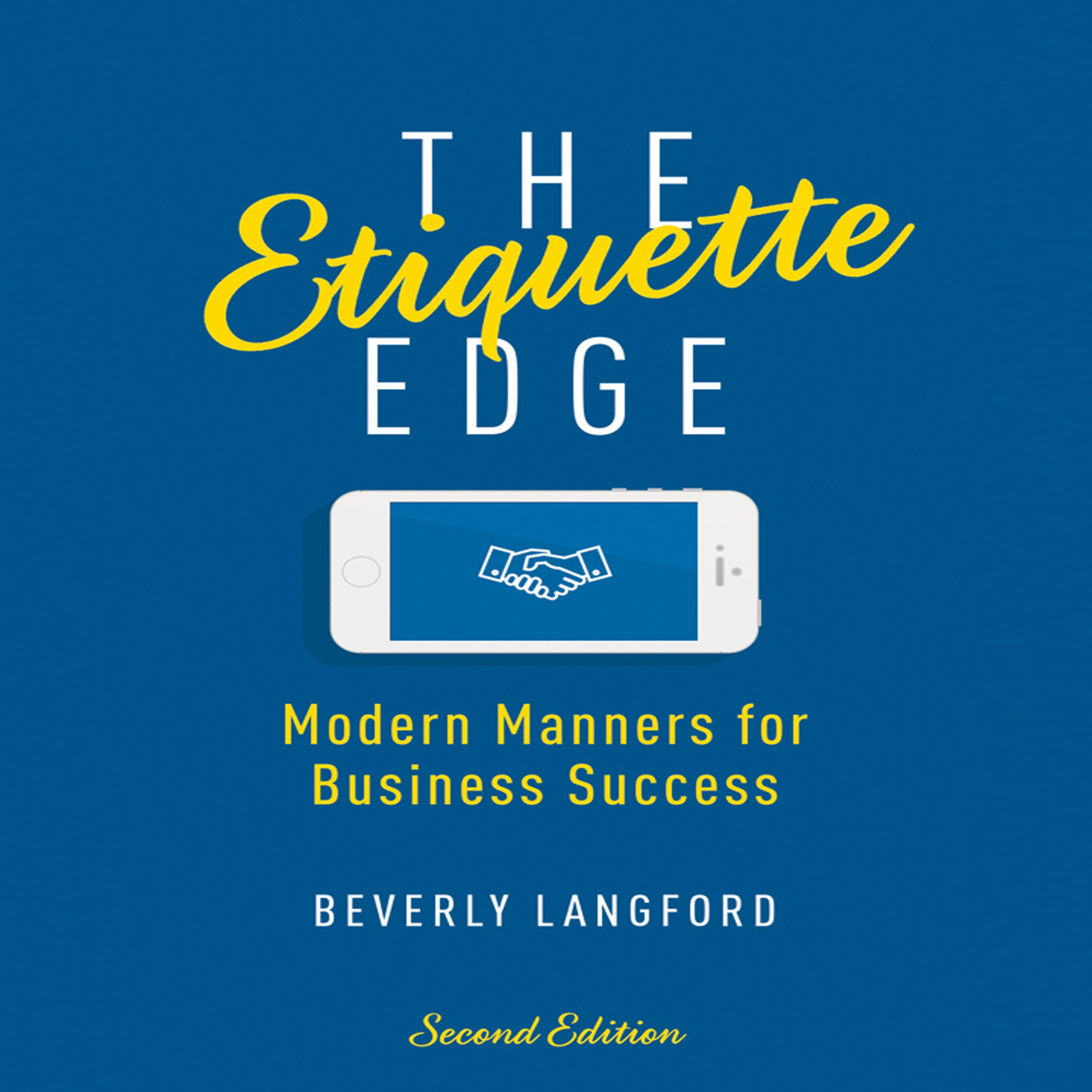 The Etiquette Edge: Modern Manners for Business Success, 2nd Edition