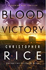Blood Victory: A Burning Girl Thriller (The Burning Girl Book 3) Kindle Edition