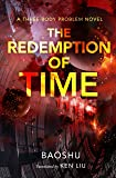 The Redemption of Time: A Three-Body Problem Novel (Remembrance of Earth's Past, 4)